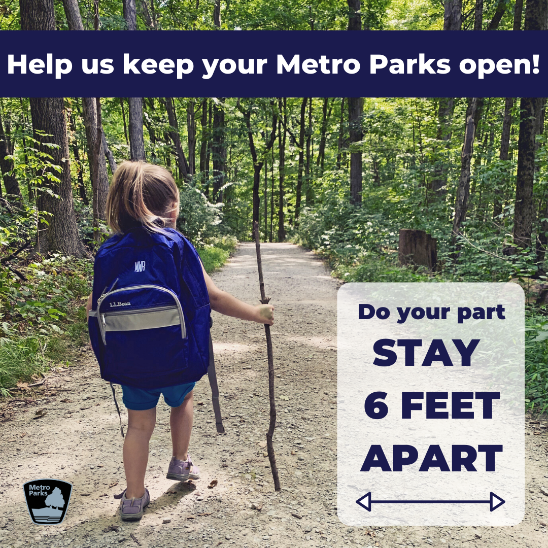 Help us keep your Metro Parks open. Do your part, stay 6 feet apart.